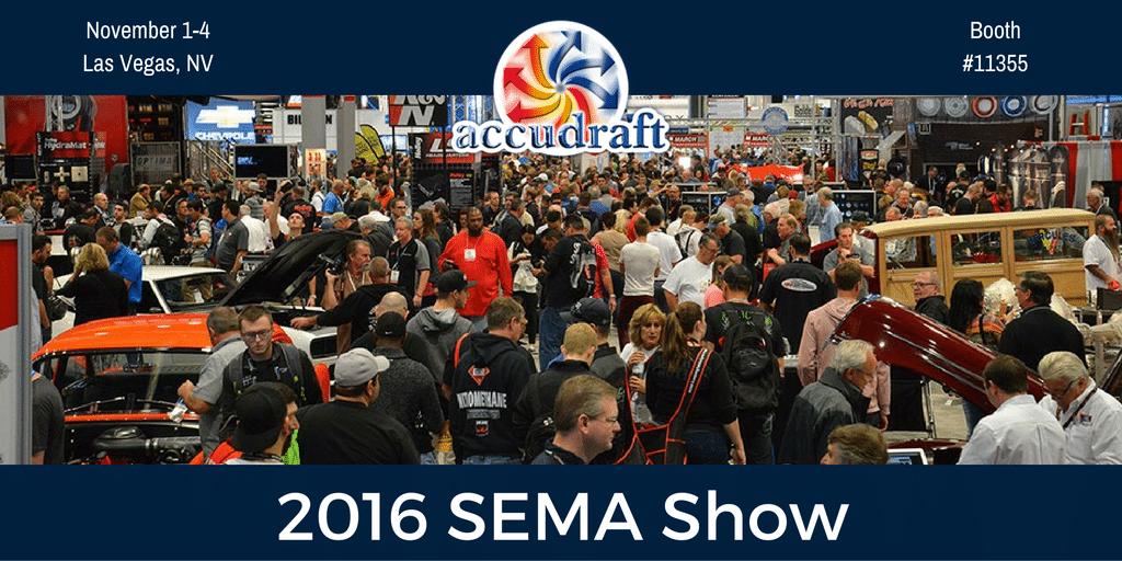 2016 SEMA Show with Accudraft