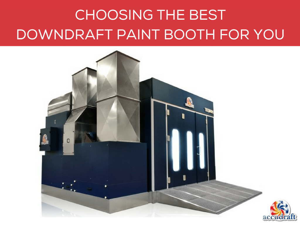 6 Tips for Choosing the Best Downdraft Paint Booth for You ...